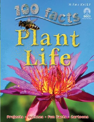 100 Facts Plant Life Miles Kelly