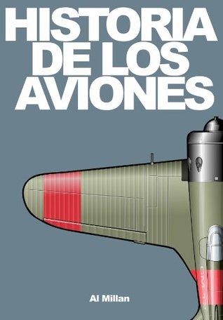 Historia de los aviones  by  Al Millan
