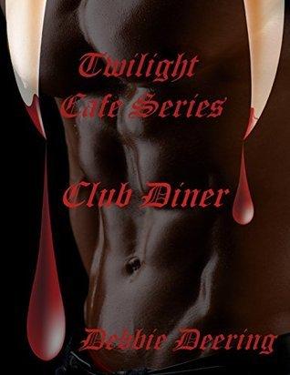 Club Diner (Twlight Cafe Series)  by  Debbie Deering