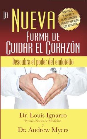 La Nueva Forma de Cuidar el Corazón  by  Dr. Louis Ignarro