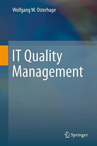 IT Quality Management  by  Wolfgang W. Osterhage
