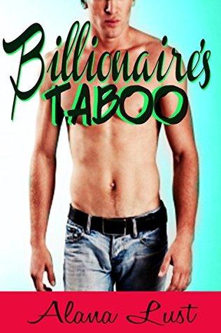 Billionaires Taboo  by  Alana Lust
