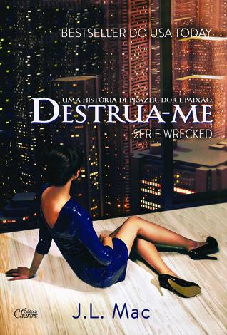 Destrua-me (Wrecked, #1)  by  J.L. Mac