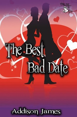 The Best Bad Date  by  Addison James