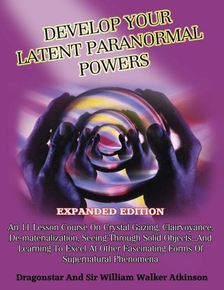 Develop Your Paranormal Powers: Expanded Edition  by  Dragonstar