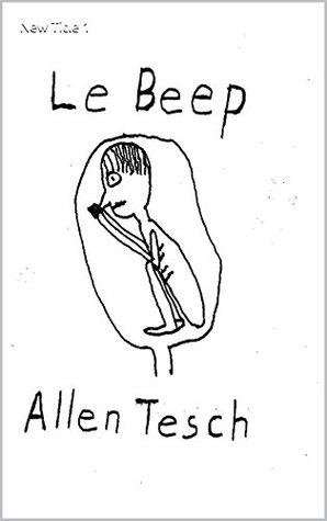 Le Beep  by  Allen Tesch