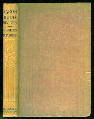 Aaron Rodd, Diviner E. Phillips Oppenheim