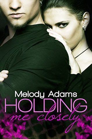 Holding me closely (Fighting Hearts, #2)  by  Melody  Adams