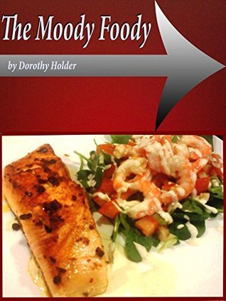 The Moody Foody  by  Dorothy Holder