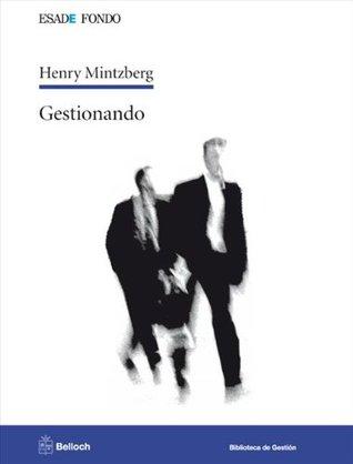 Gestionando Henry Mintzberg