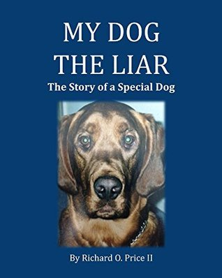 My Dog the Liar: The Story of a Special Dog  by  Richard Price