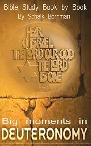 Big Moments in Deuteronomy: Bible Study. Book Book by Schalk Bornman