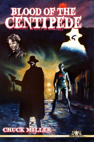 Blood of the Centipede (Black Centipede Book 2) Chuck Miller