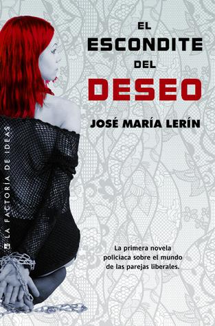 El escondite del deseo  by  Lerín José María