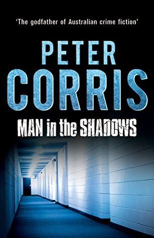Man in the Shadows: A short novel and six stories  by  Peter Corris
