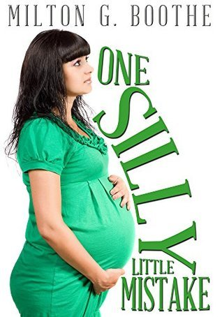 One Silly Little Mistake  by  Milton Boothe