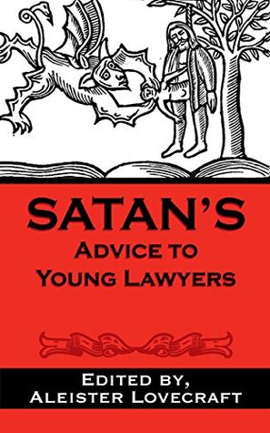 Satans Advice to Young Lawyers Aleister Lovecraft