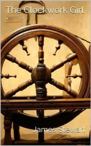 The Clockwork Girl James Stewart