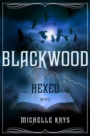 Blackwood (Hexed, #0.5)  by  Michelle Krys