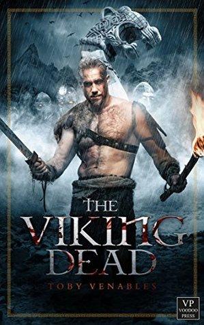The Viking Dead: Wikinger-Zombie-Roman  by  Toby Venables