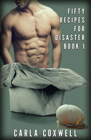 Fifty Recipes For Disaster, Book 1  by  Carla Coxwell