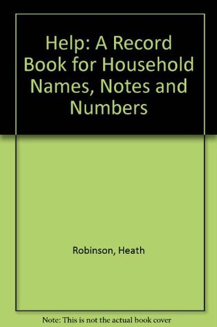 Help: A Record Book for Household Names, Notes and Numbers  by  Heath Robinson