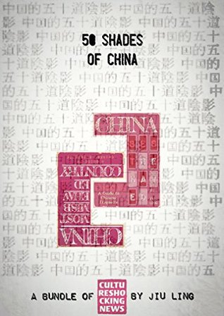 50 Shades of China: A Bundle of Cultureshocking News  by  Jiu Ling