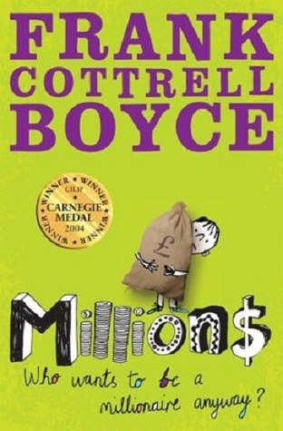 Millions Who wants to be a millionaire anyway?  by  Frank Cottrell Boyce