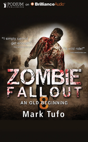 Zombie Fallout 8: An Old Beginning  by  Mark Tufo