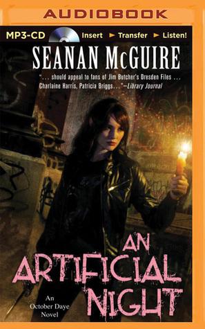 Artificial Night, An: An October Daye Novel  by  Seanan McGuire