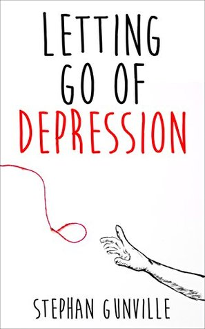 Understand Your Depression: The Most Powerful Method For Overcoming Depression  by  Stephan Gunville