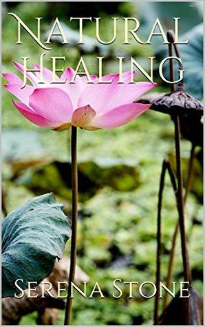 Natural Healing  by  Serena Stone