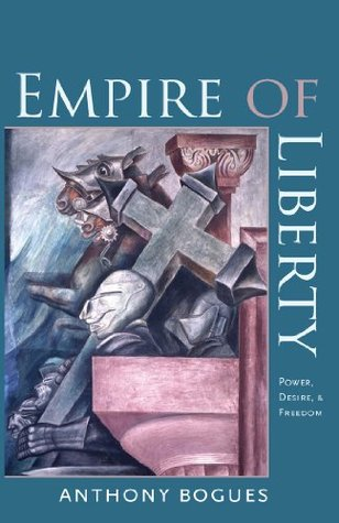 Empire of Liberty (Re-Mapping the Transnational: A Dartmouth Series in American Studies) Anthony Bogues
