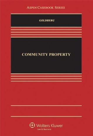 Community Property (Aspen Casebooks) Charlotte Goldberg