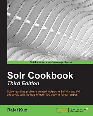 Solr Cookbook - Third Edition Rafal Kuc