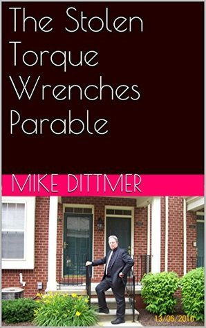 The Stolen Torque Wrenches Parable Mike Dittmer