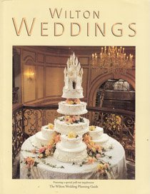 Wilton Weddings: The Wilton Wedding Planning Guide - Pull-Out Supplement Various