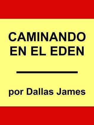 Caminando en el Eden Dallas James