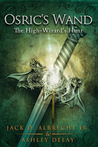 The High-Wizards Hunt (Osrics Wand, Book Two)  by  Jack D. Albrecht Jr.