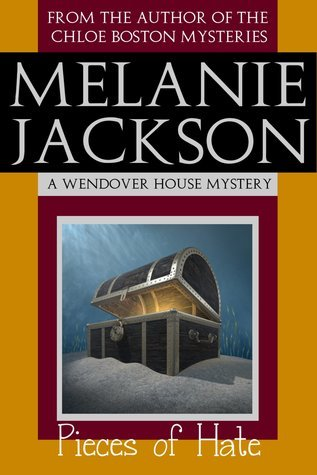 Pieces of Hate (A Wendover House Mystery Book 4)  by  Melanie Jackson