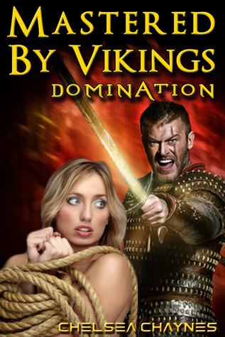Domination (Mastered By Vikings #1)  by  Chelsea Chaynes