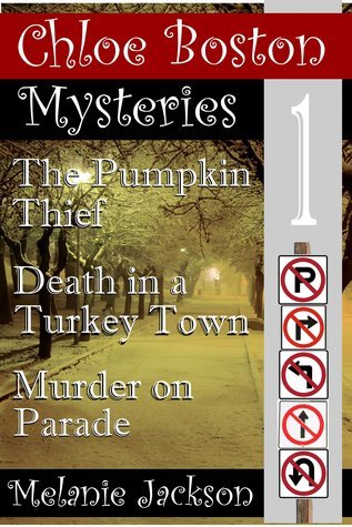 The Chloe Boston Mysteries Volume 1 (Books 2-4) Melanie Jackson