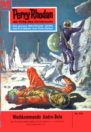 Perry Rhodan 234: Wachkommando Andro-Beta (Heftroman): Perry Rhodan-Zyklus Die Meister der Insel  by  H.G. Ewers