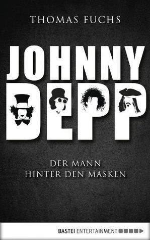 Johnny Depp: Der Mann hinter den Masken Thomas Fuchs