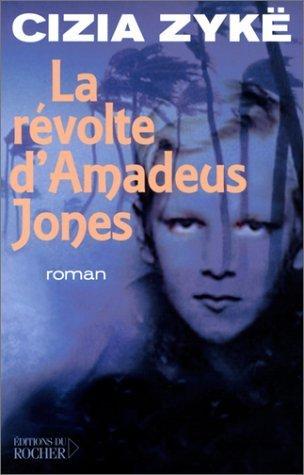 La révolte dAmadeus Jones Cizia Zykë