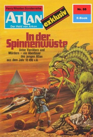 Atlan 88: In der Spinnenwüste (Heftroman): Atlan-Zyklus Im Auftrag der Menschheit Ernst Vlcek