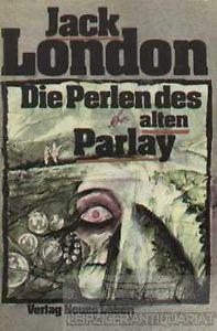 Die Perlen des Alten Parlay  by  Jack London