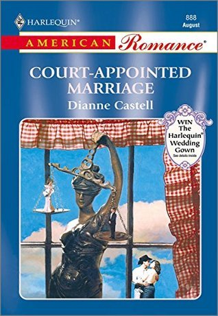 Court-Appointed Marriage (American Romance, 888) Dianne Castell