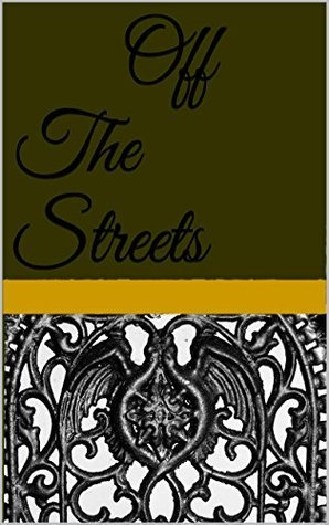 Off The Streets  by  Laura Rains