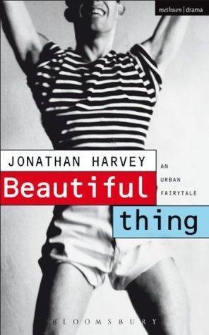 Beautiful Thing: Screenplay  by  Jonathan Harvey